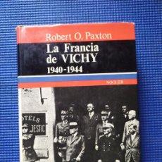 Libros de segunda mano: LA FRANCIA DE VICHY 1940 1944 ROBERT O PAXTON. Lote 223795135