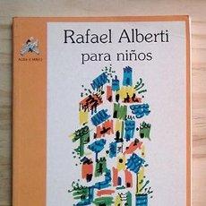 Libros de segunda mano: RAFAEL ALBERTI PARA NIÑOS PEDIDO MÍNIMO: 6 EUROS.. Lote 236042165