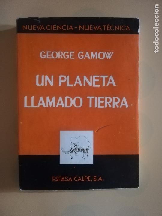 UN PLANETA LLAMADO TIERRA. GEORGE GAMOW. NUEVA CIENCIA- NUEVA TECNICA. ESPASA-CALPE. 1967. (Libros de Segunda Mano - Ciencias, Manuales y Oficios - Otros)