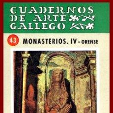 Libri di seconda mano: CUADERNOS DE ARTE GALLEGO. Nº 43. MONASTERIOS IV. ORENSE. 1ª EDICION 1965. GALICIA.. Lote 223934201