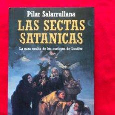 Livres d'occasion: LAS SECTAS SATÁNICAS. PILAR SALARRULLANA.. Lote 223947982
