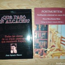 Libros de segunda mano: LOTE. QUE PASÓ EN ALCACER Y POSTMORTEM. JUAN IGNACIO BLANCO. FELIX RIOS. CRIMINOLOGIA. CRONICA NEGRA. Lote 223999268