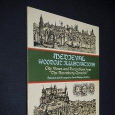 Libros de segunda mano: MEDIEVAL WOODCUT ILLUSTRATIONS. THE NUREMBERG CHRONICLE. SELECT BY CAROL BELANGER. DOVER 1999. Lote 224049178
