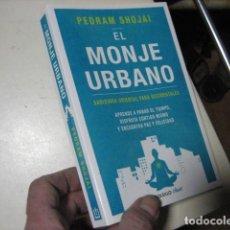 Libri di seconda mano: EL MONJE URBANO-SABIDURÍA ORIENTAL PARA OCCIDENTALES. APRENDE A PARAR EL TIEMPO,. Lote 224055817