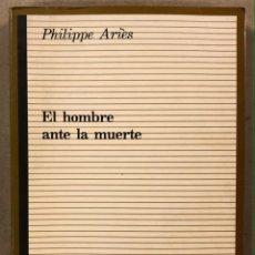 Libros de segunda mano: EL HOMBRE ANTE LA MUERTE. PHILIPPE ARIÈS. TAURUS EDICIONES 1992.. Lote 224083113