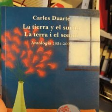 Libros de segunda mano: ANTOLOGIA, LA TIERRA Y EL SUEÑO, CARLES DUARTE, ED. SIAL, MUY RARO. Lote 224086232