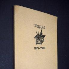 Libros de segunda mano: TÓRCULO 1979 - 1989. EXPOSICIÓN ANTOLÓGICA DEL DÉCIMO ANIVERSARIO DE LA GALERÍA GRÁFICA TÓRCULO. Lote 224095215