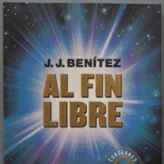 Libri di seconda mano: AL FIN LIBRE. J.J. BENITEZ. Lote 224110598