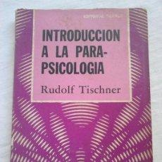 Libros de segunda mano: INTRODUCCIÓN A LA PARAPSICOLOGÍA - RUDOLF TISCHNER - ED. DÉDALO, 1975. Lote 224147881