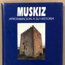 Libros de segunda mano: MUSKIZ, APROXIMACIÓN A SU HISTORIA. VV.AA. EDITADO POR AYUNTAMIENTO DE MUSKIZ Y PETRONOR 1992. Lote 224163351