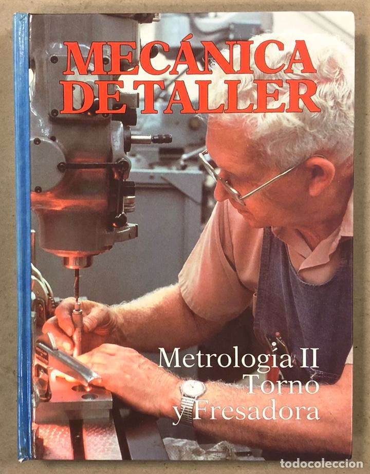 MECÁNICA DE TALLER: METROLOGÍA II, TORNO Y FRESADORA. CULTURAL DE EDICIONES 1994. (Libros de Segunda Mano - Ciencias, Manuales y Oficios - Otros)