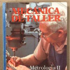 Livros em segunda mão: MECÁNICA DE TALLER: METROLOGÍA II, TORNO Y FRESADORA. CULTURAL DE EDICIONES 1994.. Lote 224168027