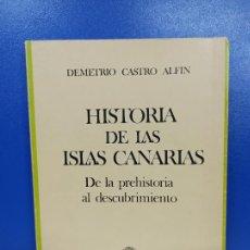 Libros de segunda mano: LIBRO HISTORIA DE LAS ISLAS CANARIAS DE LA PREHISTORIA AL DESCUBRIMIENTO DEMETRIO CASTRO ALFIN. Lote 224218540