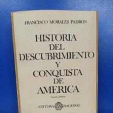 Libros de segunda mano: LIBRO HISTORIA DEL DESCUBRIMIENTO Y CONQUISTA DE AMERICA FRANCISCO MORALES PADRON. Lote 224219003