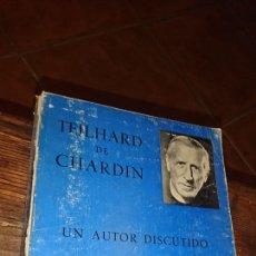 Libros de segunda mano: LIBRO, TEILHARD DE CHARDIN, UN AUTOR DISCUTIDO, POR MANUEL DEL PORTILLO, FIRMADO POR ÉSTE. Lote 224253711