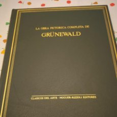 Libros de segunda mano: LA OBRA PICTORICA COMPLETA DE GRUNEWALD. Lote 224264697