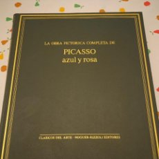 Libros de segunda mano: LA OBRA PICTORICA COMPLETA DE PICASSO AZUL Y ROSA. Lote 224264741