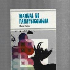 Livros em segunda mão: MANUAL DE PARAPSICOLOGIA. HANS HOLZER. 1974. EDICIONES PICAZO. Lote 224276822
