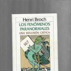 Livros em segunda mão: LOS FENOMENOS PARANORMALES. UNA REFLEXION CRITICA. HENRI BROCH. 1987.EDITORIAL CRITICA. Lote 224282157