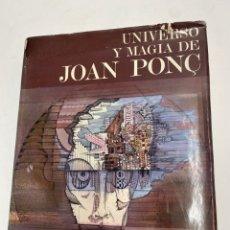 Libros de segunda mano: L-5766. UNIVERSO Y MAGIA DE JOAN PONÇ, MORDECHAI OMER. 1972.. Lote 224310772