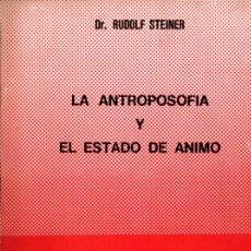 Libros de segunda mano: RUDOLF STEINER : LA ANTROPOSOFÍA Y EL ESTADO DE ÁNIMO (1982). Lote 224337755