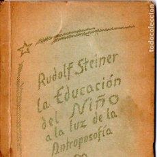 Libros de segunda mano: RUDOLF STEINER : LA EDUCACIÓN DEL NIÑO A LA LUZ DE LA ANTROPOSOFÍA, /1950). Lote 224338435