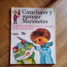 Libros de segunda mano: CÓMO HACER Y MANEJAR MARIONETAS. PLESA. Lote 224340803