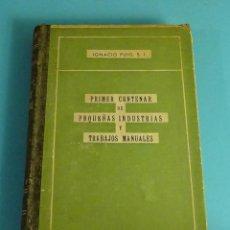 Libri di seconda mano: PRIMER CENTENAR DE PEQUEÑAS INDUSTRIAS Y TRABAJOS MANUALES. IGNACIO PUIG DIRECTOR REVISTA IBÉRICA. Lote 224364856