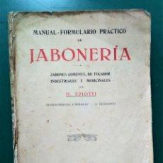 Libros de segunda mano: MANUAL,FORMULARIO PRÁCTICO DE JABONERIA.POR M.SPIOTTI.ED.ATLANTE.PRIMERA MITAD SIGLO XX. Lote 224368432