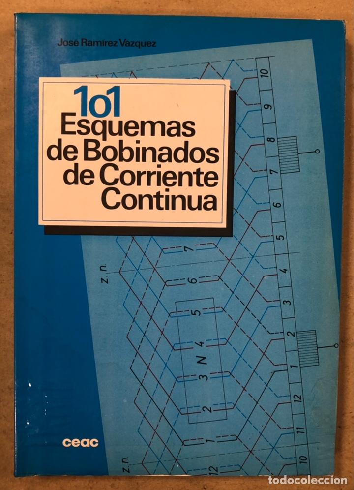 101 ESQUEMAS DE BOBINADOS DE CORRIENTE CONTINUA. JOSÉ RAMIREZ VÁZQUEZ. EDITORIAL CEAC 1990 (Libros de Segunda Mano - Ciencias, Manuales y Oficios - Otros)