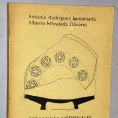 Libri di seconda mano: CERÁMICAS MEDIEVALES DECORADAS DE TALAVERA DE LA REINA. Lote 224406342