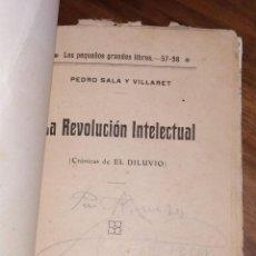 Libros de segunda mano: LA REVOLUCIÓN INTELECTUAL. (CRONICAS DE EL DILUVIO) PEDRO SALA. ¿DONDE ESTA DIOS? POEMA POR M. REY. Lote 224418096
