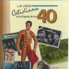 Libros de segunda mano: LA VIDA COTIDIANA EN LA ESPAÑA DE LOS 40.EDICIONES DEL PRADO.1990.. Lote 224483863