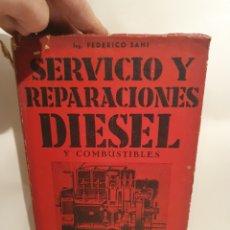 Livros em segunda mão: SERVICIO Y REPARACIONES DIESEL. FEDERICO SENI. EDITORIAL HOBBY. 1954.. Lote 224494243