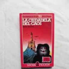 Libros de segunda mano: LA CIUDUDELA DEL CAOS DE STEVE JACKSON. Lote 224502217