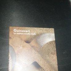 Libros de segunda mano: GUINOVART - LA REALITAT TRANSFORMADA. Lote 224530757