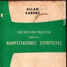 Libros de segunda mano: ALLAN KARDEC : INSTRUCCIÓN PRÁCTICA SOBRE LAS MANIFESTACIONES ESPIRITISTAS (MAUCCI, S.F.). Lote 224568008