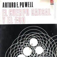Libros de segunda mano: ARTURO POWELL : EL CUERPO CAUSAL Y EL EGO (KIER, 1983). Lote 224576990