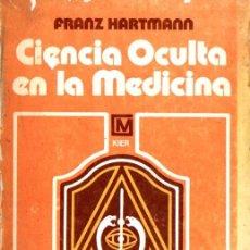 Libros de segunda mano: HARTMANN : CIENCIA OCULTA EN LA MEDICINA (KIER, 1980). Lote 224578360