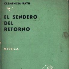 Libros de segunda mano: CLEMENCIA RATH : EL SENDERO DEL RETORNO (KIER, 1957). Lote 224578916