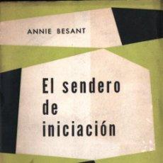 Libros de segunda mano: ANNIE BESANT : EL SENDERO DE INICIACIÓN (KIER, 1959). Lote 224579125