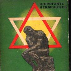 Libros de segunda mano: HIEROFANTE HERMÓGENES : INSPIRACIONES E IDEALES (GLEM, 1965). Lote 224579632