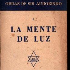Libros de segunda mano: SRI AUROBINDO : LA MENTE DE LUZ (SAROS, 1955). Lote 224579938