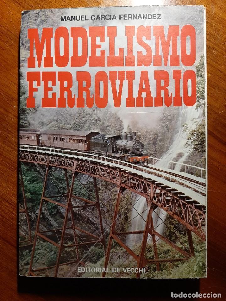 MODELISMO FERROVIARIO. EDITORIAL DE VECCHI. MANUEL GARCIA FERNANDEZ 1980 (Libros de Segunda Mano - Bellas artes, ocio y coleccionismo - Otros)