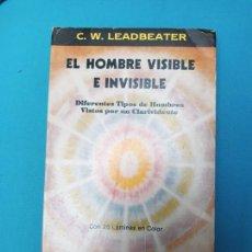 Libros de segunda mano: EL HOMBRE VISIBLE E INVISIBLE - C. W. LEADBEATER. Lote 224638072