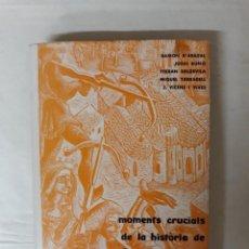 Libri di seconda mano: BIOGRAFIES CATALANES. MOMENTS CRUCIALS DE LA HISTÒRIA SE CATALUNYA. Lote 224642046