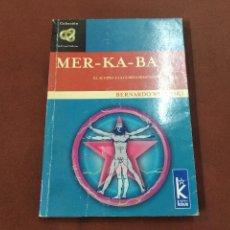Livres d'occasion: MER - KA - BA , EL ACCESO A LA CUARTA DIMENSIÓN - BERNARDO WIKINSKI - ES6. Lote 224642901