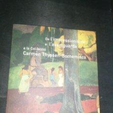 Libros de segunda mano: DE L'IMPRESSIONISME A L'AVANTGUARDA , COL.LECCIÓ CARMEN THYSSEN-BORNEMISZA. Lote 224668998