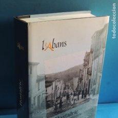 Libros de segunda mano: L'ABANS D'HOSTALRIC RECULL GRÀFIC 1882-1976 RAMON REYERO PLA / DOLORS ILLA MORERA. Lote 224729513