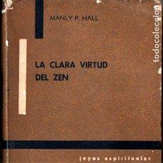 Libros de segunda mano: MANLY P. HALL : LA CLARA VIRTUD DEL ZEN (KIER, 1966). Lote 224748726
